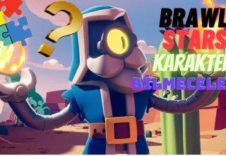 Brawl Stars Karakter Bilmeceleri